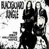 The Great Hollywood Hustle by Blackboard Jungle