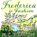 Frederica in Fashion: The Six Sisters, Book 6 (       UNABRIDGED) by M. C. Beaton Narrated by Claire Morgan