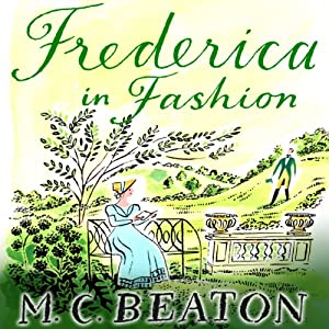 Frederica in Fashion: The Six Sisters, Book 6 | [M. C. Beaton]