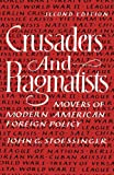 img - for Crusaders and Pragmatists: Movers of Modern American Foreign Policy, Second Edition book / textbook / text book