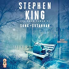Song of Susannah: The Dark Tower VI Audiobook by Stephen King Narrated by George Guidall