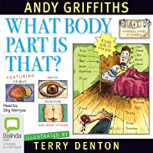 What Body Part Is That? Audiobook by Andy Griffiths Narrated by Stig Wemyss