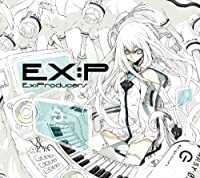 「EX:P~Ex:Producers~」