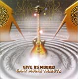 Give Us Moore: Tribute to Gary Moore