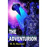The Adventurion ~ M.R. Mathias