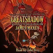 Greatshadow: The Dragon Apocalypse, Book 1 | [James Maxey]
