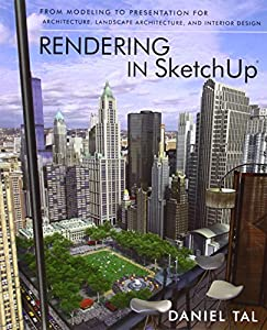 Rendering in SketchUp: from Modeling to Presentation for Architecture, Landscape Architecture and Interior Design from John Wiley & Sons