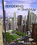 img - for Rendering in SketchUp: From Modeling to Presentation for Architecture, Landscape Architecture and Interior Design book / textbook / text book