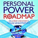 The Personal Power Roadmap: The Ultimate 7 Step System to Effectively Solve Problems, Make Decisions, and Reach Your Goals Audiobook by Marjory Harris Narrated by Derek Doepker
