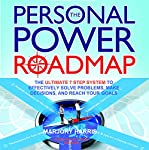 The Personal Power Roadmap: The Ultimate 7 Step System to Effectively Solve Problems, Make Decisions, and Reach Your Goals | Marjory Harris