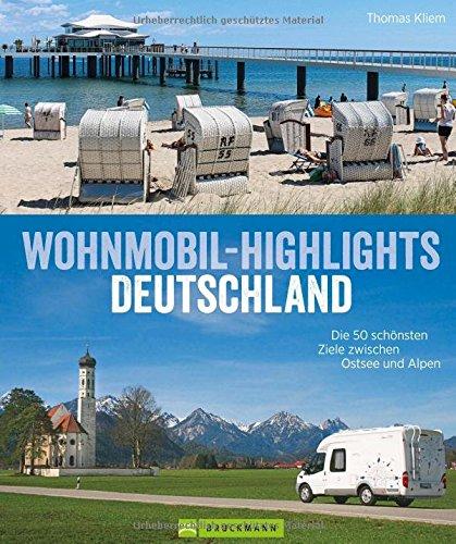 Wohnmobil-Highlights Deutschland: Die 50 schönsten Ziele zwischen Ostsee und Alpen