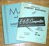 img - for E-6B Computer Navigation Student Workbook & Marine and Air Navigation (2 Volume Set) book / textbook / text book