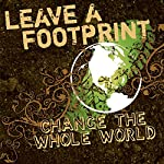 Leave a Footprint - Change the Whole World | Tim Baker