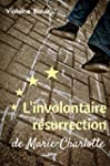 L'involontaire r�surrection de Marie-...