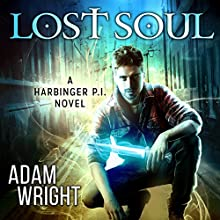 Lost Soul: Harbinger P.I., Book 1 Audiobook by Adam J Wright Narrated by Greg Tremblay