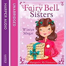 The Fairy Bell Sisters: Winter Magic Audiobook by Margaret McNamara Narrated by Jane Collingwood