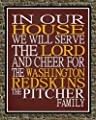 In Our House We Will Serve The Lord And Cheer for The Washington Redskins Personalized Family Name Christian Print - Perfect Gift, football sports wall art - multiple sizes