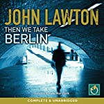 Then We Take Berlin | John Lawton