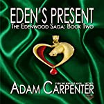 Eden's Present | Adam Carpenter