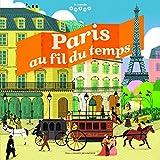 """Afficher """"Paris au fil du temps"""""""