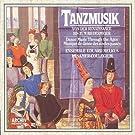 Tanzmusik, Musique de Danse, Dance Music : Ulsamer Collegium