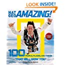 Nat Geo Amazing!: 100 People, Places, and Things That Will Wow You