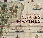 L'�ge d'or des cartes marines : Quand...