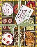 Liebevolle Geschenke aus der Küche: Schnelle Rezepte zum Kochen, Backen, Einlegen und Einmachen