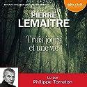 Trois jours et une vie suivi d'une conversation entre l'auteur et le lecteur | Livre audio Auteur(s) : Pierre Lemaitre Narrateur(s) : Philippe Torreton
