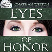 Eyes of Honor: Training for Purity and Righteousness (       UNABRIDGED) by Jonathan Welton Narrated by Jonathan Welton