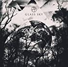 GLASS SKY(�߸ˤ��ꡣ)