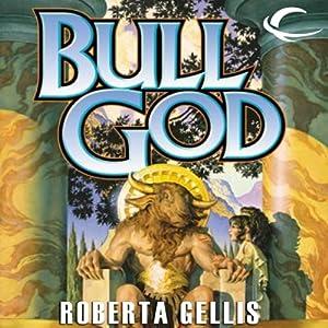Bull God | [Roberta Gellis]