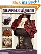 Steampunk Your Wardrobe (Design Originals)