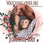 Watching Over Me | Joannie Kay