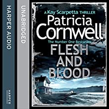 Flesh and Blood: (Kay Scarpetta 22) (       UNABRIDGED) by Patricia Cornwell Narrated by Lorelei King