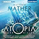 The Atopia Chronicles, Book 1 (       UNABRIDGED) by Matthew Mather Narrated by Luke Daniels, Nick Podehl, Angela Dawe, Tanya Eby, Amy McFadden, Mikael Naramore