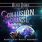 Collusion Course: Black Ocean, Mission 10 | J.S. Morin