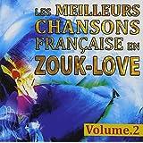 Les Meilleures Chansons Françaises en Zouk Love Vol.2