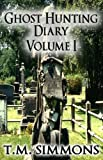 img - for Ghost Hunting Diary Volume I (Ghost Hunting Diaries Book 1) book / textbook / text book