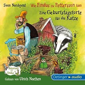 Wie Findus zu Pettersson kam / Eine Geburtstagstorte für die Katze (Pettersson und Findus) Audiobook