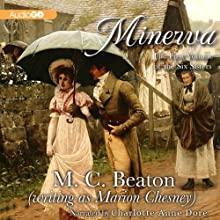 Minerva: The Six Sisters, Book 1 (       UNABRIDGED) by M. C. Beaton Narrated by Charlotte Anne Dore
