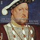 The Tallis Scholars : Les Tallis Scholars chantent la musique religieuse des Tudor (Volume 1)