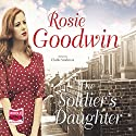 The Soldier's Daughter Audiobook by Rosie Goodwin Narrated by Charlie Sanderson