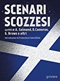 Scenari scozzesi. Voci pro e contro lindipendenza della Scozia dal Regno Unito (Pamphlet) (Italian Edition)