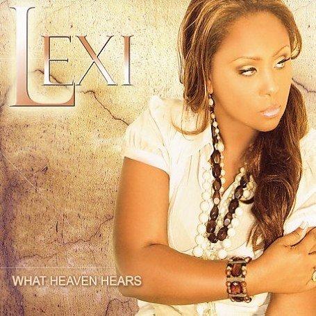 Lexi - What Heaven Hears - Zortam Music