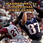 Madden NFL 17 Unofficial Game Guide |  Hse Games
