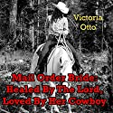 Mail-Order Bride: Healed By The Lord, Loved By Her Cowboy Audiobook by Victoria Otto Narrated by Joe Smith