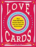 img - for Love Cards: What Your Birthday Reveals About You and Your Personal Relationships book / textbook / text book