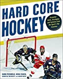 img - for Hard Core Hockey: Essential Skills, Strategies, and Systems from the Sport's Top Coaches 1st edition by Pecknold, Rand, Foeste, Aaron (2009) Paperback book / textbook / text book
