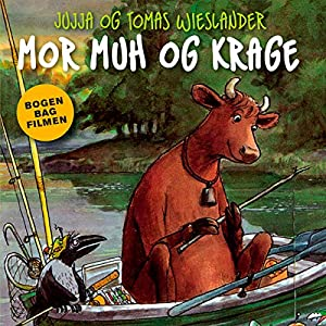 Mor Muh og Krage [Mother Moo and the Crow] Hörbuch
